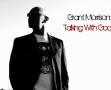 Grant Morrison: Talking With Gods – Review